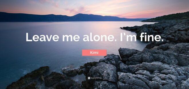 Kimi leave me alone